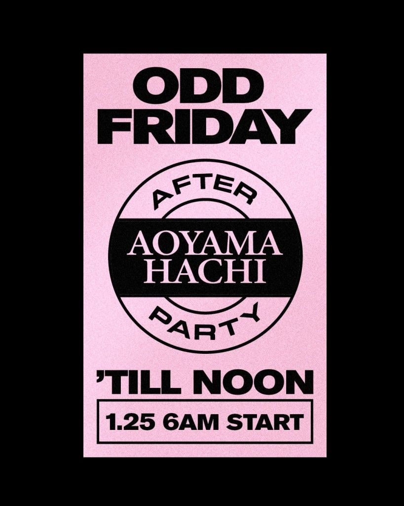 ODD FRIDAY Hachi After