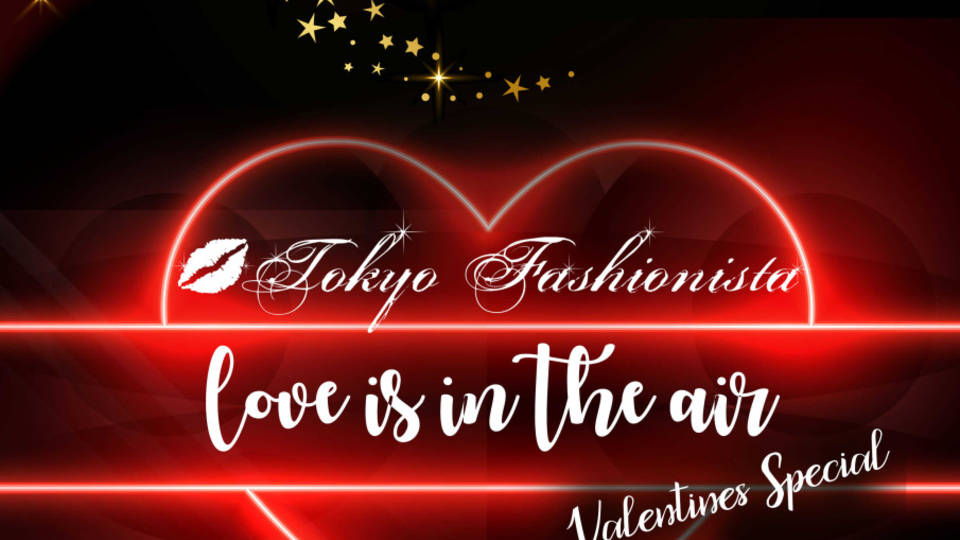 "Tokyo Fashionista 10th Year Anniversary ""Love Is In The Air"""