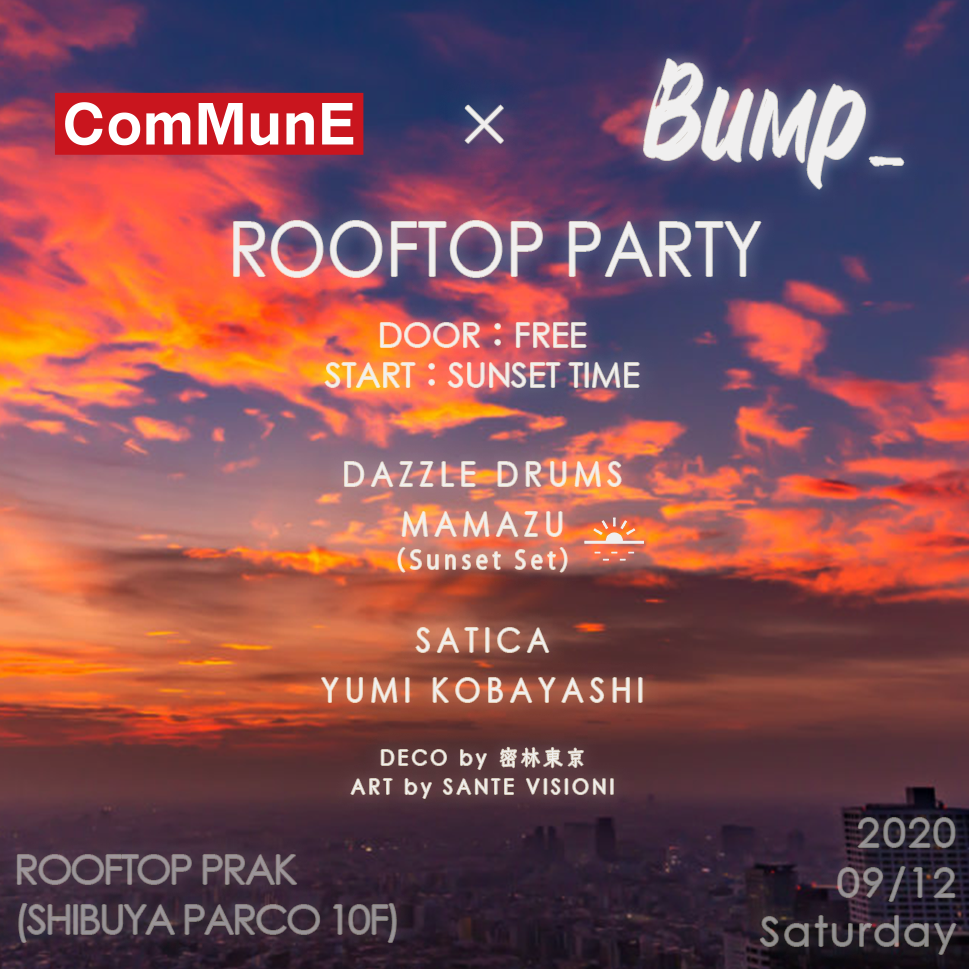 CoMmunE × Bump_  Rooftop party
