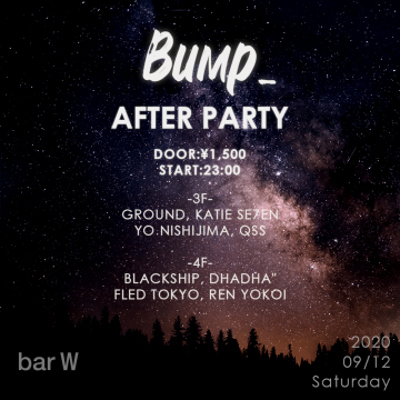 Bump_ AFTER PARTY