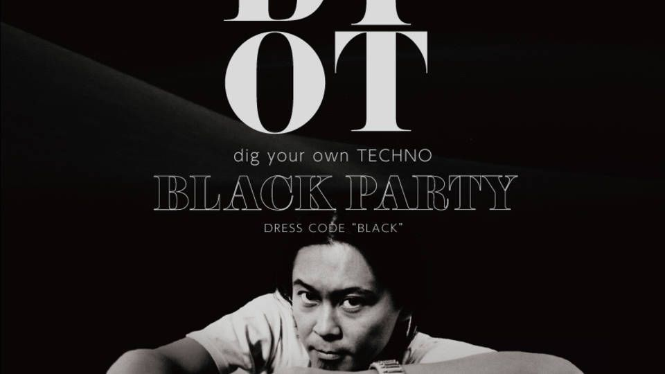 JOULE presents DYOT(dig your own TECHNO ) feat. BLACKPARTY