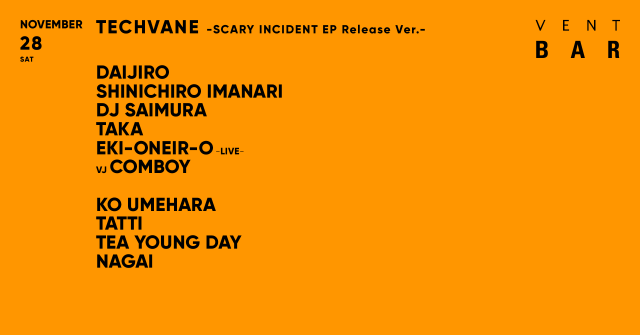 "TECHVANE ""SCARY INCIDENT EP release Ver."" / VENT BAR"