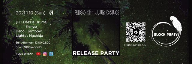 "Block Party ""Night Jungle Release Party"" + Live Stream @ 0 Zero"