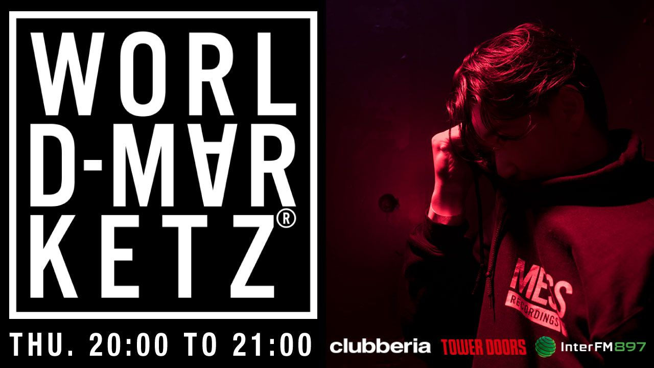 Inter FM897 x TOWER DOORS x clubberia「World Marketz」  