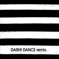DAISHI DANCE SPECIAL REMIXES