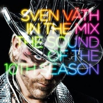 Sven Vath In The Mix The Sound Of The 10th Season