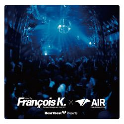 HeartBeat Presents Mixed by Francois K. × Air