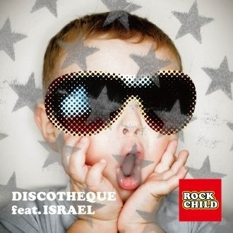 ROCK CHILD feat. Israel (DISCOTHEQUE in Playground Mix)
