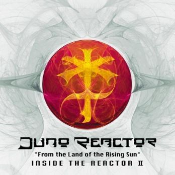 "Juno Reactor /「From the Land of the Rising Sun"" Inside the Reactor II」"
