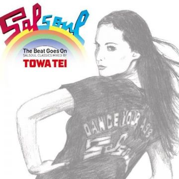 The Beat Goes On ~SALSOUL CLASSICS MIXED BY TOWA TEI~