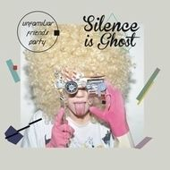 Silence Is Ghost