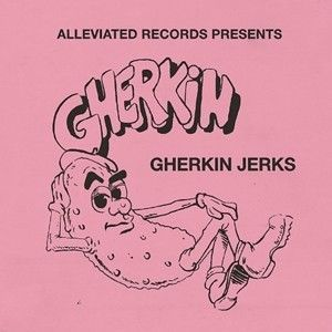 Alleviated presents The Gherkin Jerks (国内仕様盤)