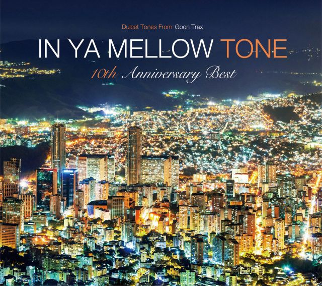 IN YA MELLOW TONE GOON TRAX 10th Anniversary BEST