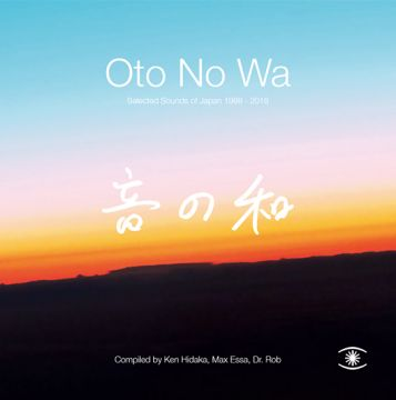 Oto No Wa: Selected Sounds of Japan 1988​-​2018