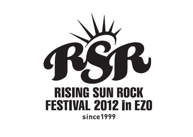 "「RISING SUN ROCK FESTIVAL 2012 in EZO」第6弾ラインナップ発表&""RISING★STAR""発表"