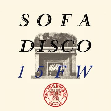 SOFA DISCO第3弾『OFF THE RCOKER presents SOFA DISCO 15FW』リリース