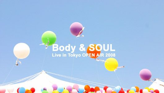 Body & SOUL Live in Tokyo OPEN AIR 2008-part2-