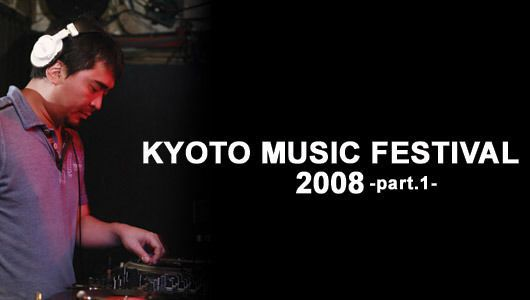 KYOTO MUSIC FESTIVAL 08-part.1-